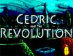 משחק Cedric and the Revolution